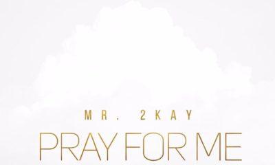 New Music: Mr. 2Kay - Pray For Me