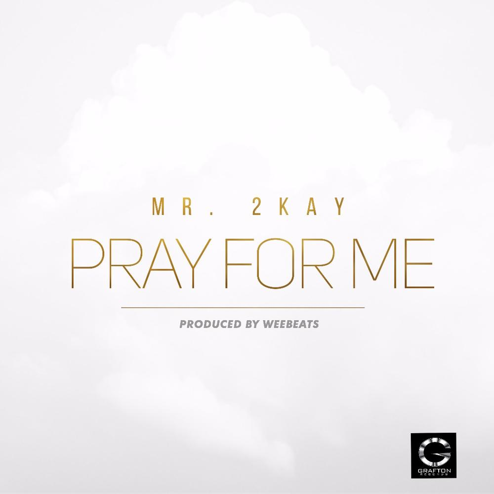 New Music: Mr. 2Kay - Pray For Me