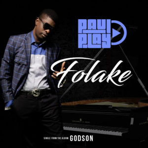 "Paul Play Dairo makes return with New Single ""Folake"" 