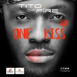 New Music: Tito Da.Fire - One Kiss