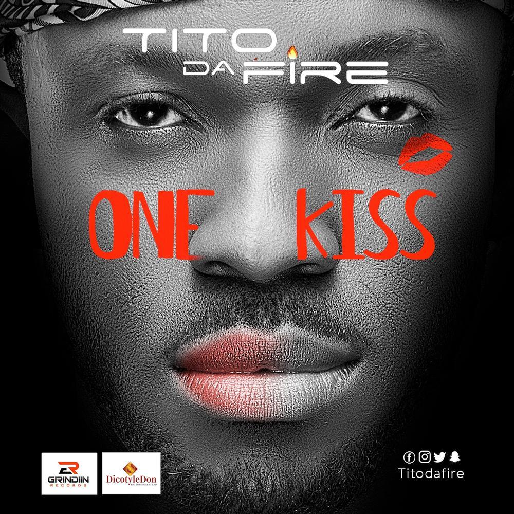New Music: Tito Da.Fire - One Kiss