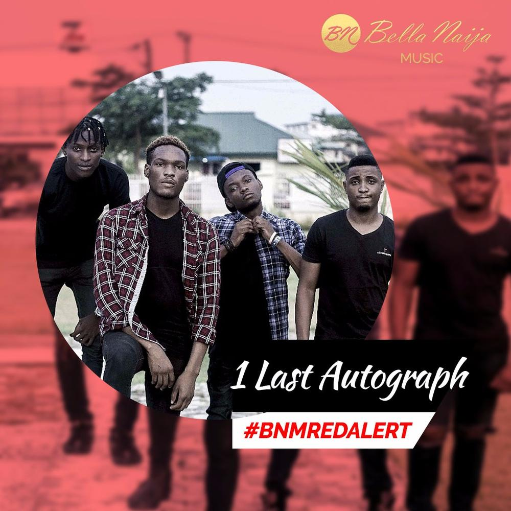 BellaNaija Music presents our BNM Red Alert for November - 1 Last Autograph