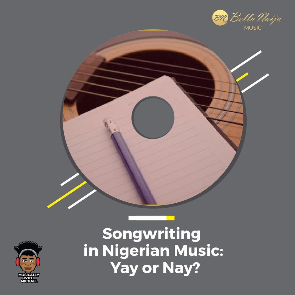 #MusicallyWithMichael: Songwriting in Nigerian Music: Yay or Nay?