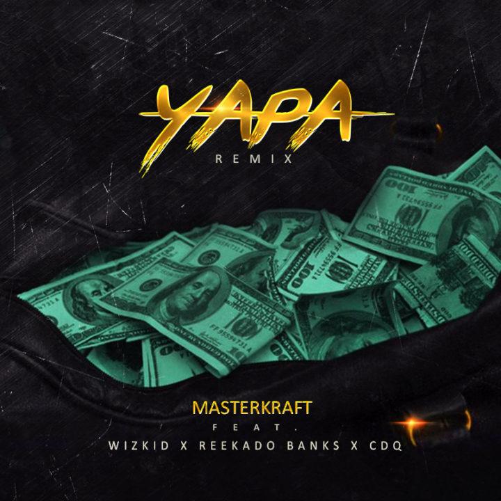 New Music: Masterkraft feat. Wizkid, Reekado Banks & CDQ - Yapa (Remix)