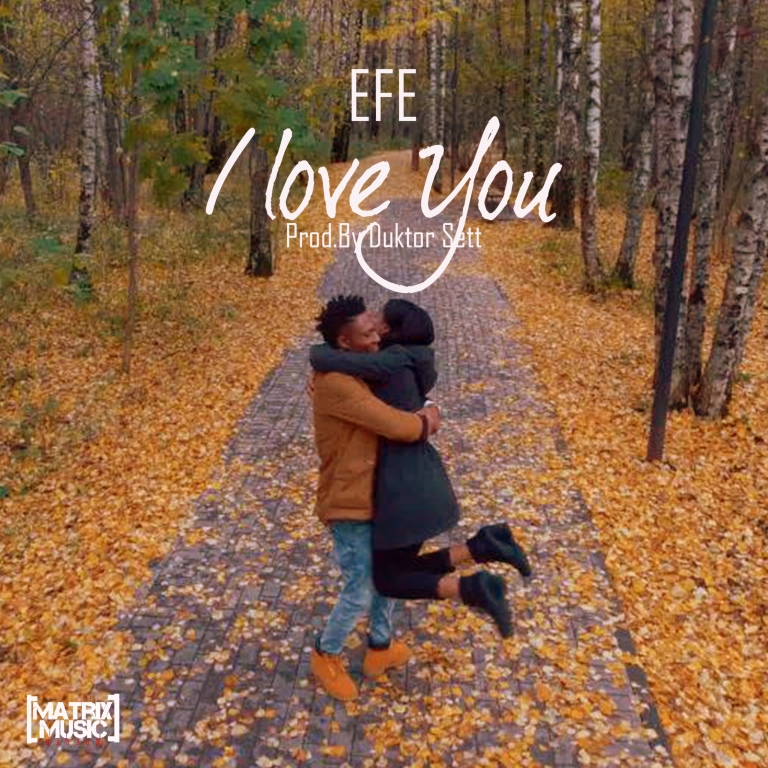 New Music: Efe - I Love You