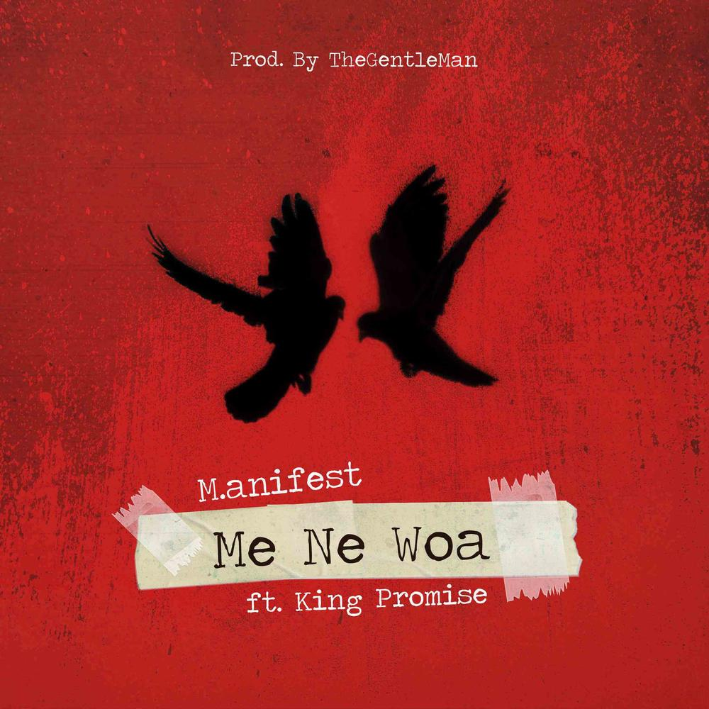 New Music: M.anifest feat. King Promise - Me Ne Woa