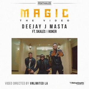 New Video: DJ J Masta feat. Skales & Koker - Magic