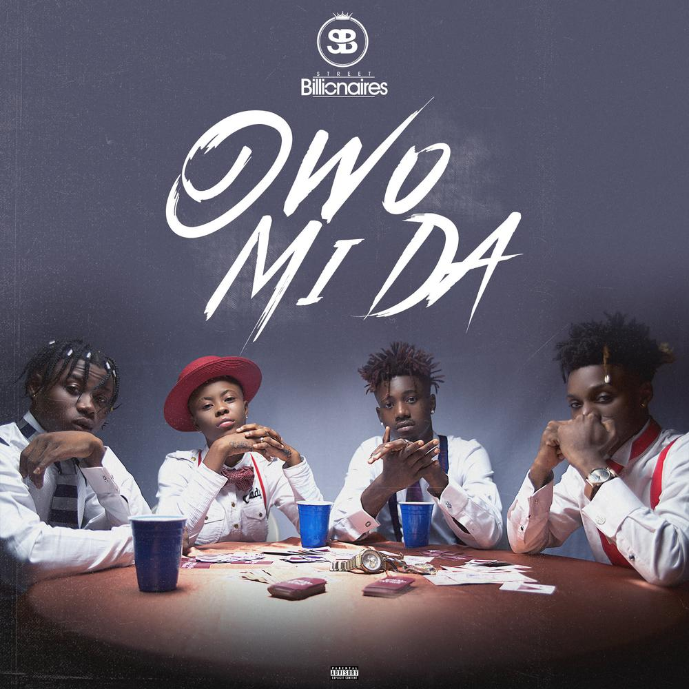 "Fast rising Hip Hop crew Street Billionaires unveils second single ""Owo Mi Da"" 