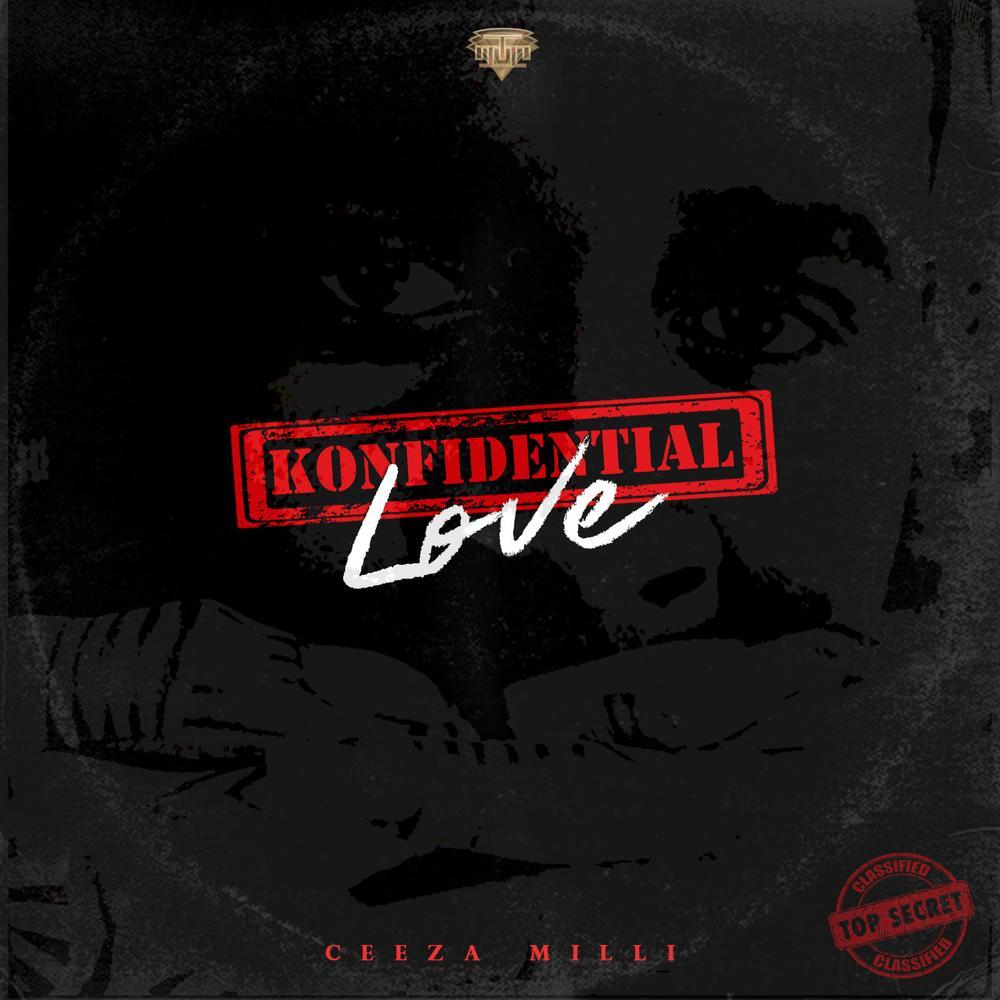 New Music: Ceeza Milli - Konfidential Love