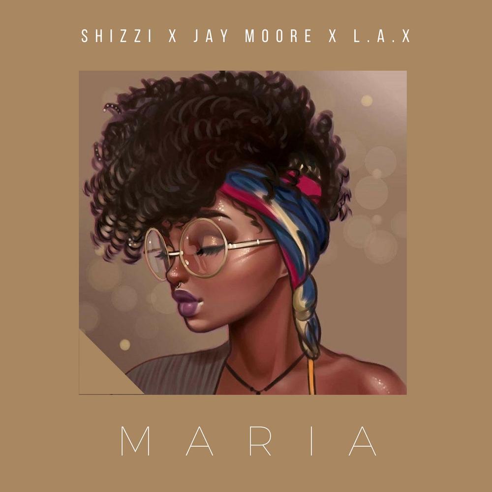 New Music: Shizzi x Jay Moore x L.A.X - Maria