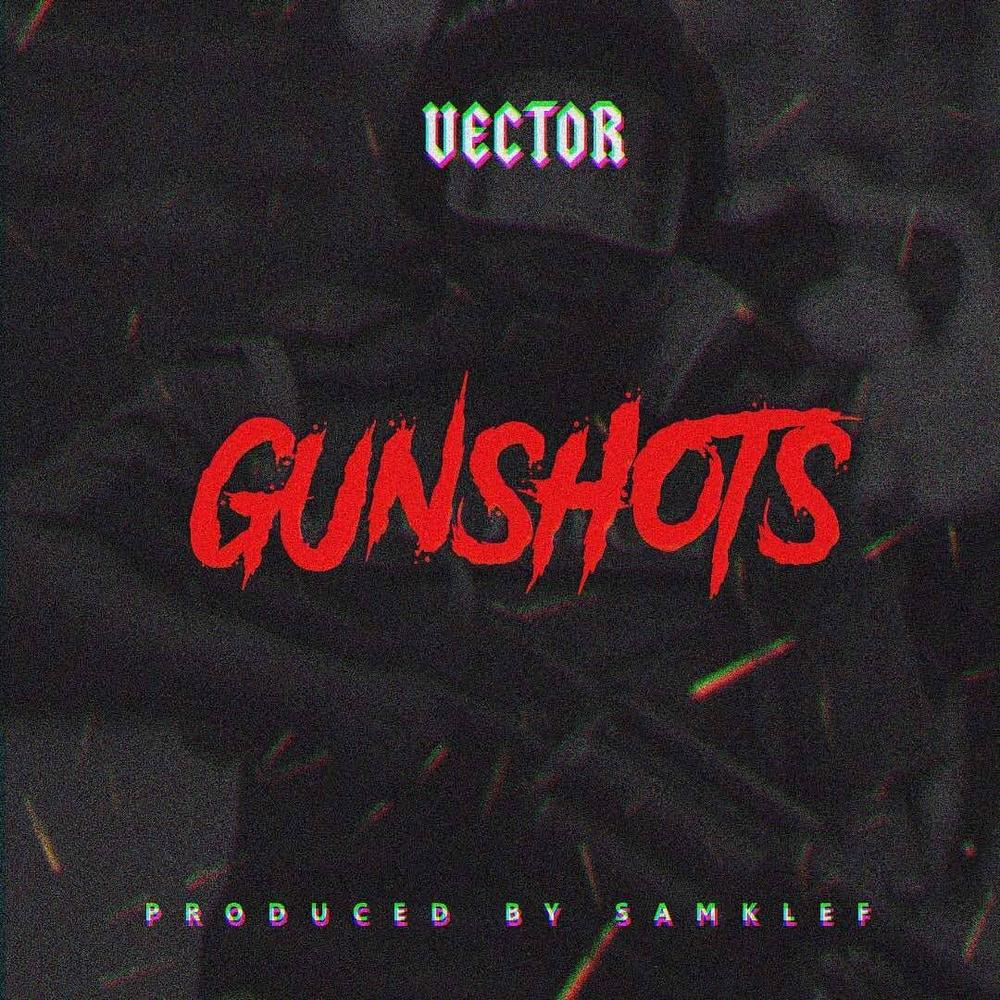 "Vector lends his voice to the #EndSARS struggle with New Single ""Gunshots"" 