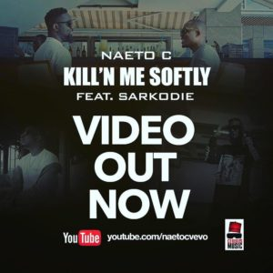 New Video: Naeto C feat., Sarkodie - Kill'N Me Softly