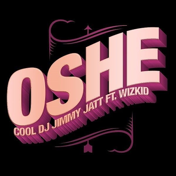 New Music: DJ Jimmy Jatt feat. Wizkid - Oshe