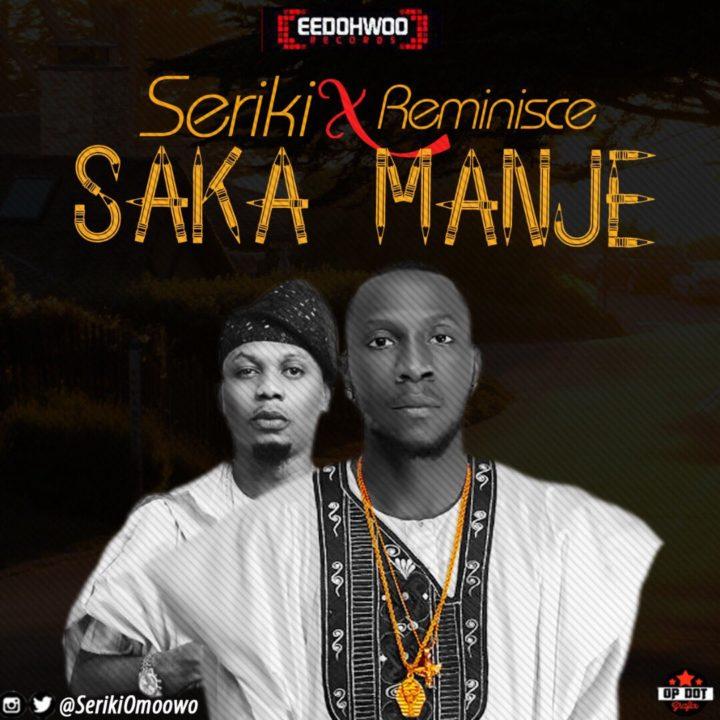 New Music: Seriki feat. Reminisce - Saka Manje