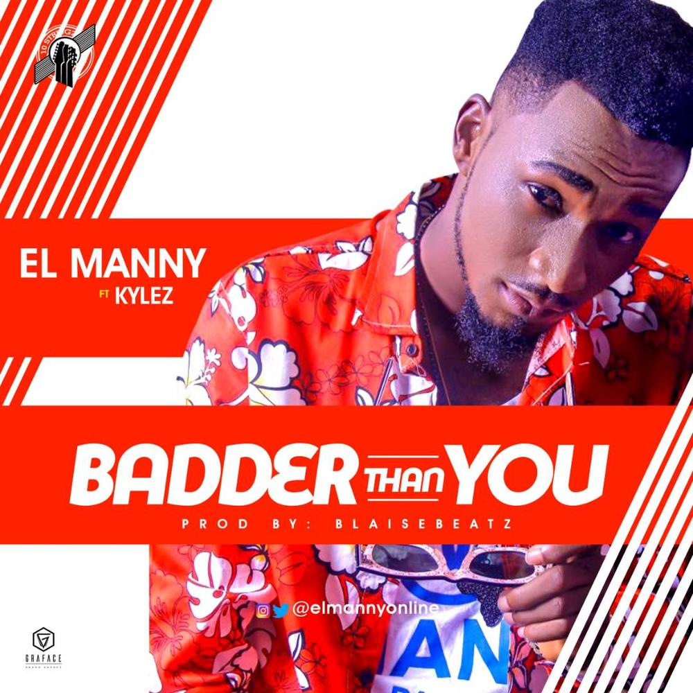 New Music: EL Manny feat. Kylez - Badder Than You