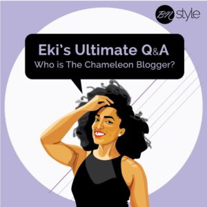 Eki's Ultimate Q & A: Who is The Chameleon Blogger?