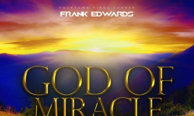 New Music: Frank Edward - God of Miracle