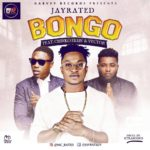 New Music: Jayrated - Bongo ft. Chinko Ekun & Vector