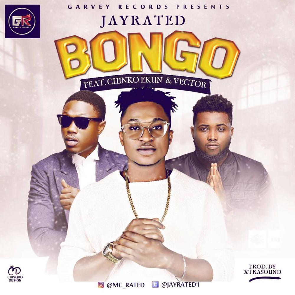 New Music: Jayrated - Bongo ft. Chinko Ekun & Vector