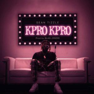 New Music: Sean Tizzle - Kpro Kpro