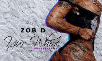New Music: Zob D - Yur Whine (Freestyle)