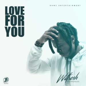 New Music + Video: Wilfresh - Love For You