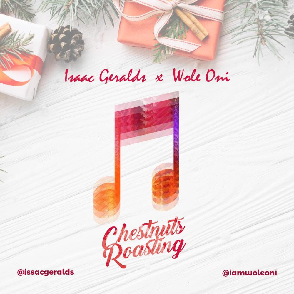 "Let Isaac Geralds & Wole Oni's ""Chestnuts Roasting"" put you in the Christmas Mood 