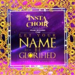 """Insta Choir feature Frank Edwards & Chee on debut single """"Let Your Name Be Glorified"""" 