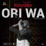 New Music: Kaydex - Ori Wa
