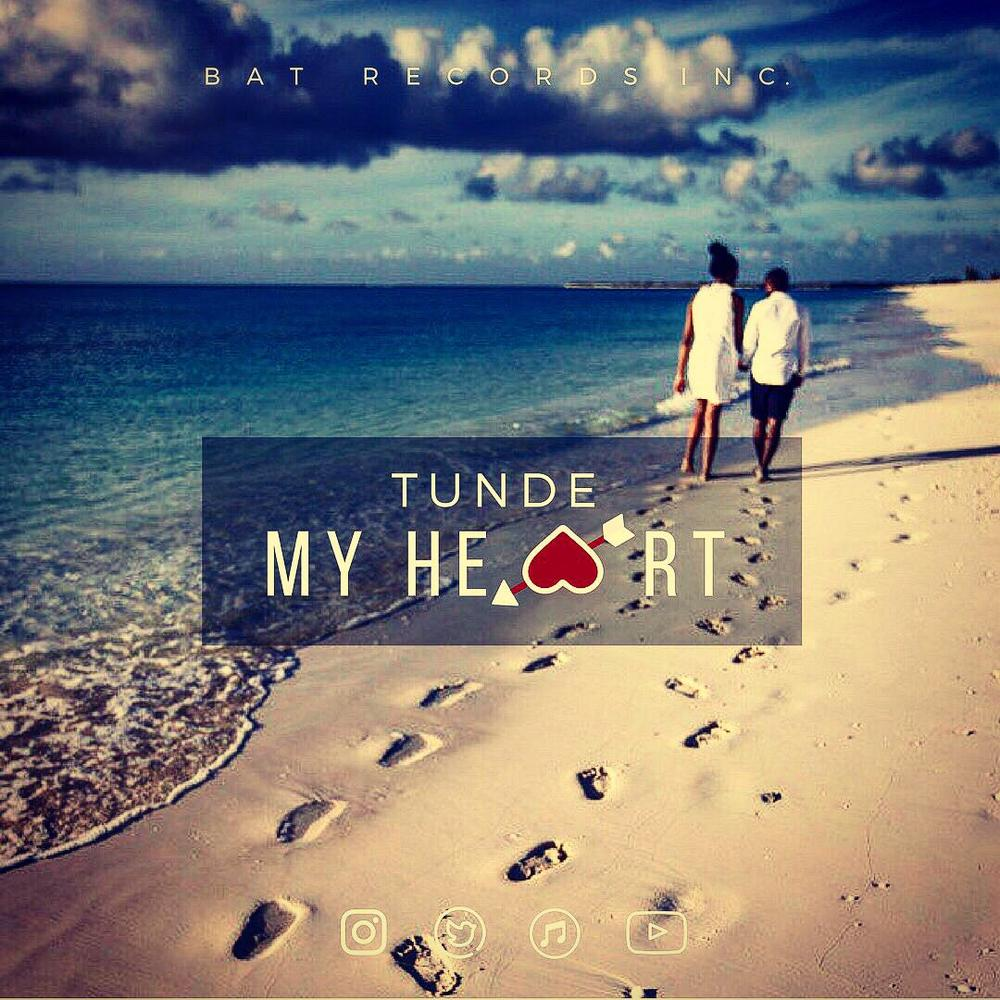 New Music: Tunde (Styl-Plus) - My Heart