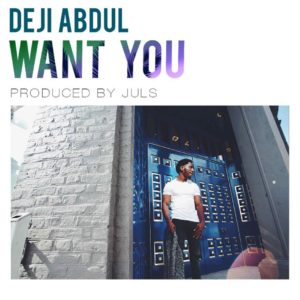 New Music: Deji Abdul - Want You