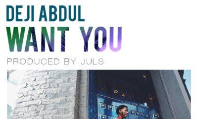 New Music: Deji Abdul - Want You