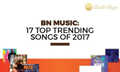 BN Music: 17 Top Trending songs of 2017 ?