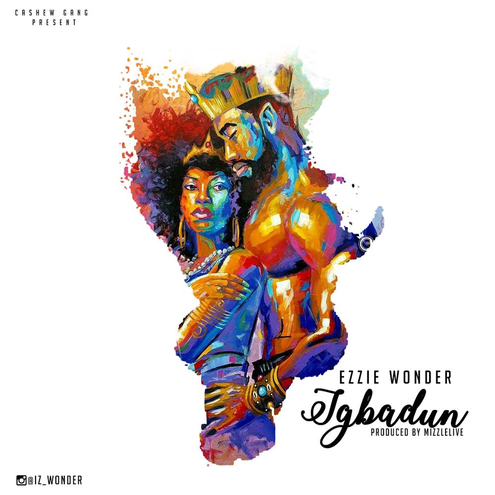 New Music: Ezzie Wonder - Igbadun