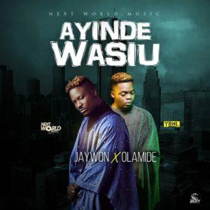 New Music: Jaywon feat. Olamide - Ayinde Wasiu