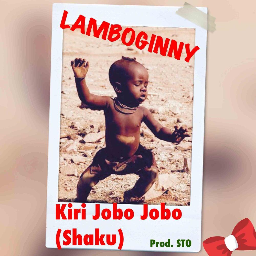 New Music: Lamboginny - Kiri Jobo Jobo (Shaku)