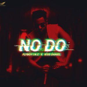 "Kiss Daniel unveils New Single under Flyboy INC ""No Do""   Listen on BN"