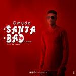 New Music: Omyde - Santa + Bad feat. Nana