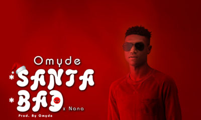 New Music: Omyde - Santa + Bad feat. Nana