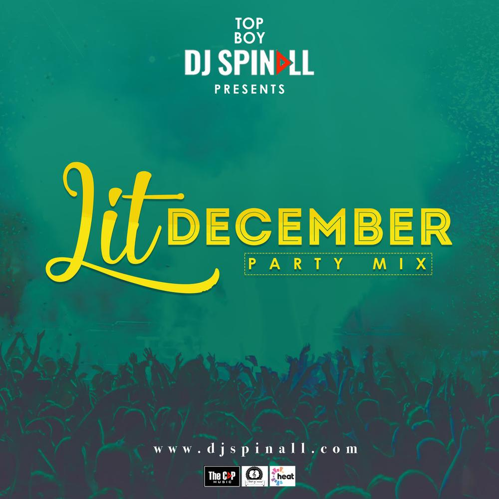 "Party the right way this Season with DJ Spinall's ""Lit Decemer Party Mix"" 