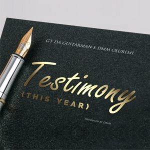 """GT Da Guitarman is back with a """"Testimony"""" featuring DMM Oluremi 