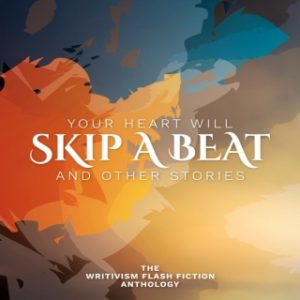 """#LiterallyWhatsHot: Promising, But Not Expertly Crafted– A Review of the Writivism Flash Fiction Anthology """"Your Heart Will Skip a Beat and Other Stories"""""""