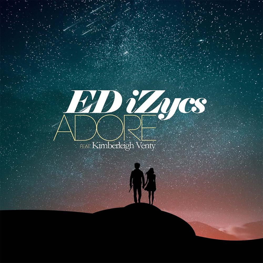 New Music + Video: ED iZycs feat. Kimberleigh Venty - ADORE