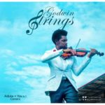 """For the sake of Love! ❤ Godwin Strings drops Two New Covers for """"Aduke"""" & """"You And I"""" 