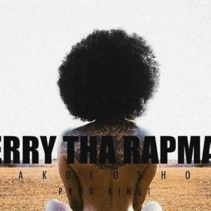 New Music: Terry Tha Rapman - Akolosho