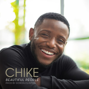 "Happy Birthday Chike!? Singer celebrates with New Single ""Beautiful People"" 