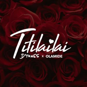 New Music: D'Tunes feat. Olamide - Titilailai
