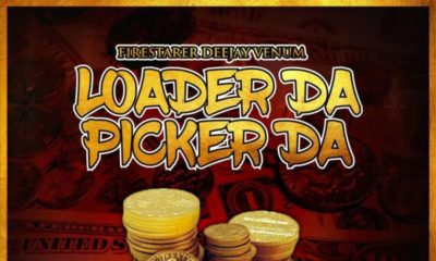 New Music: Firestarter Deejay Venum – Loader Da Picker Da