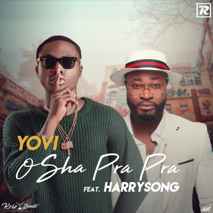 New Music: Yovi feat. Harrysong - Osha Pra Pra (Remix)