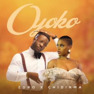 New Music: Zoro feat. Chidinma - Oyoko